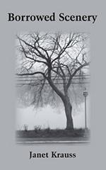 Borrowed Scenery by Janet Krauss