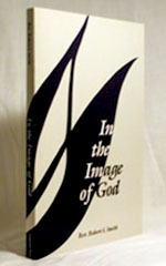 In The Image of God by Rev. Robert S. Smith