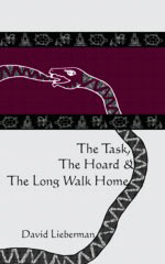 The Task, The Hoard & The Long Walk Home by David Lieberman