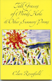 Tall Grasses of Woods Hole & Other Summery Poems by Clare Rosenfield